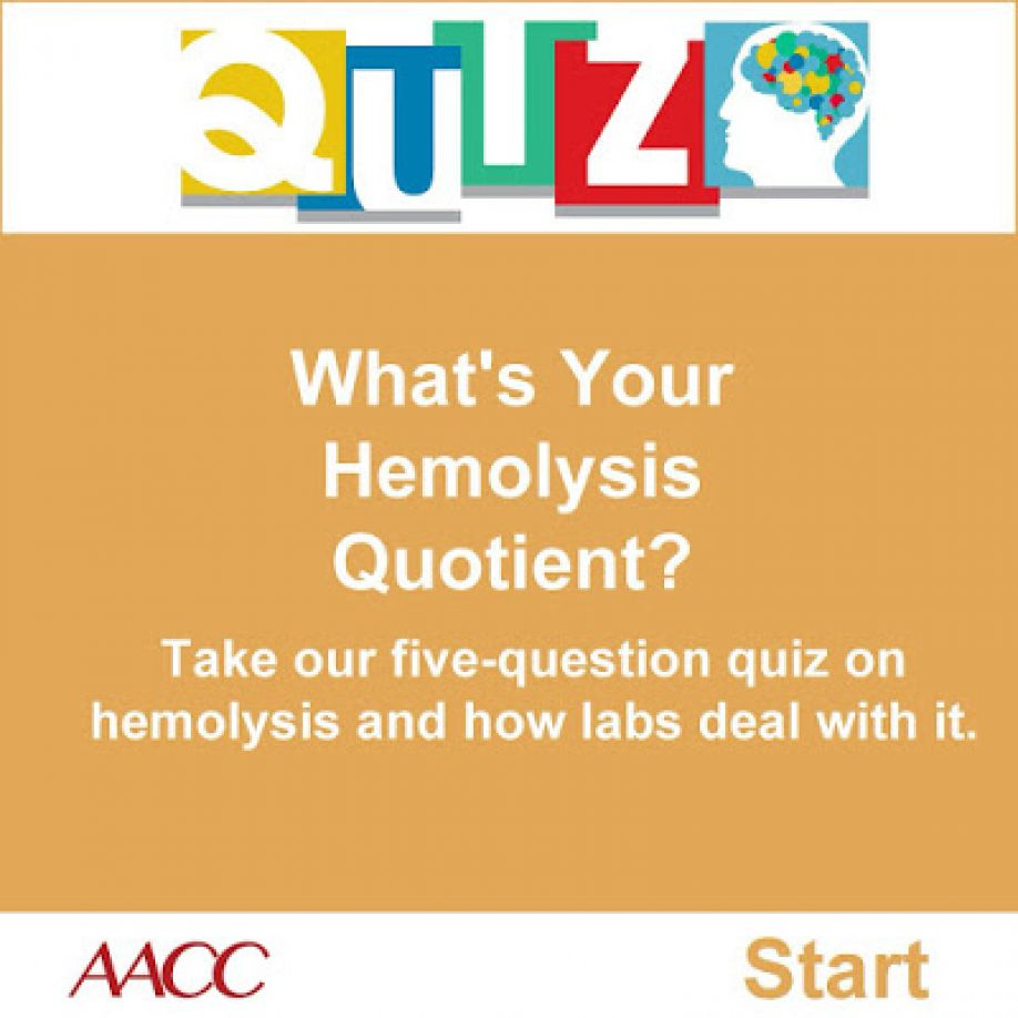 What's Your Hemolysis Quotient? Test your knowledge of hemolysis and steps labs take to deal with it.