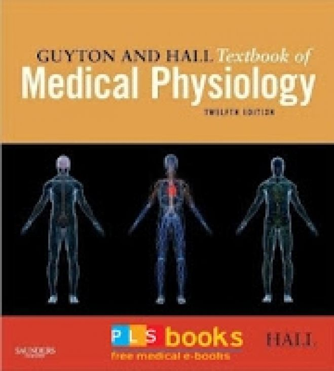 Guyton and Hall Textbook of Medical Physiology - 12th Edition