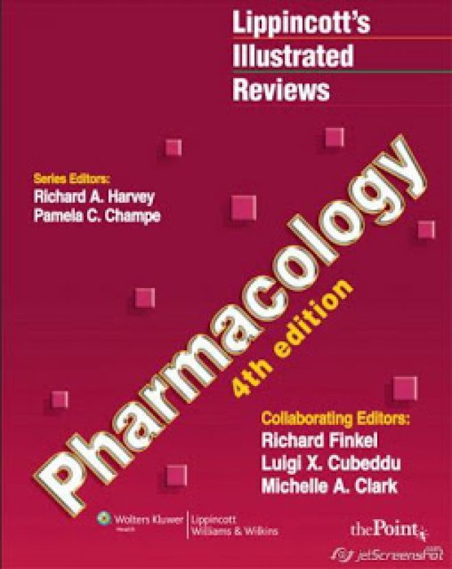 Lippincott's Illustrated Reviews Pharmacology, 4th Edition by Pamela C. Champe