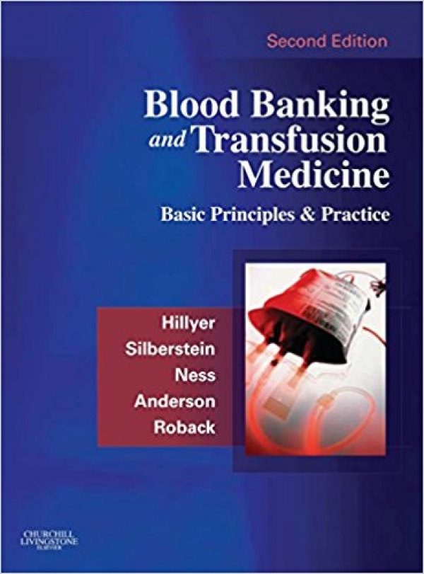 Blood Banking and Transfusion Medicine, 2nd Edition - 2007