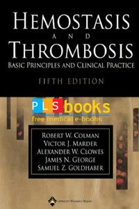 Hemostasis and Thrombosis: Basic Principles and Clinical Practice - 5th Edition