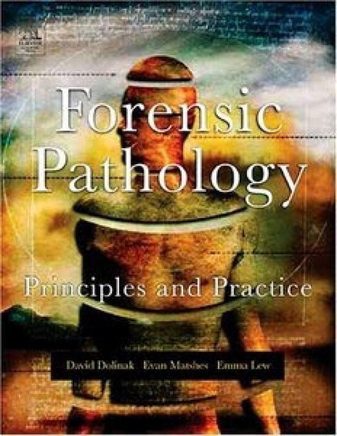 Forensic Pathology Principles and Practice, 1st Edition - 2005