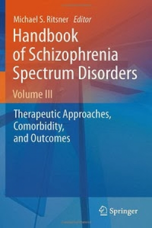 Handbook of Schizophrenia Spectrum Disorders, Volume III: Therapeutic Approaches, Comorbidity, and Outcomes